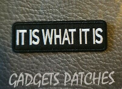 IT IS WHAT IT IS Motorcycle Vest Embroidered Patches Badge Iron Sew On