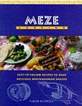 MEZE COOKING: EASY TO FOLLOW RECIPES TO MAKE DELICIOUS MEDITERRANEAN-ExLibrary