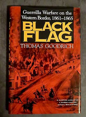 Black Flag : Guerrilla Warfare on the Western Border by Thomas Goodrich. 1st Ed