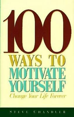 100 Ways to Motivate Yourself by Steve Chandler (1996, Hardcover) PREOWNED BOOK