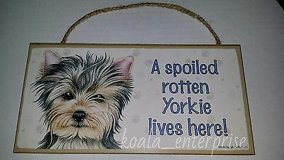 Yorkie Spoiled Rotten Dog 5 x 10 Wood SIGN Plaque USA Made