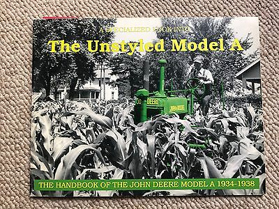 The Unstyled Model A  (The Handbook Of The John Deere Model A 1934-1938)
