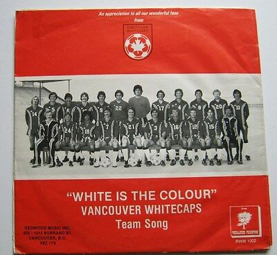 """Vancouver Whitecaps White Is The Colour Team Song Canadian Soccer 7"""" Vinyl Nm"""