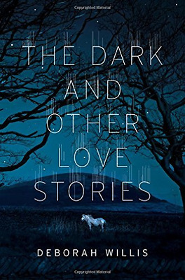 Willis Deborah-The Dark And Other Love Stories  (US IMPORT)  HBOOK NEW