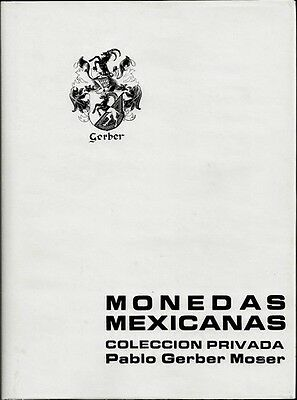 Monedas Mexicanas - Coleccion Privada by Pablo Gerber Moser - Mexican coinage