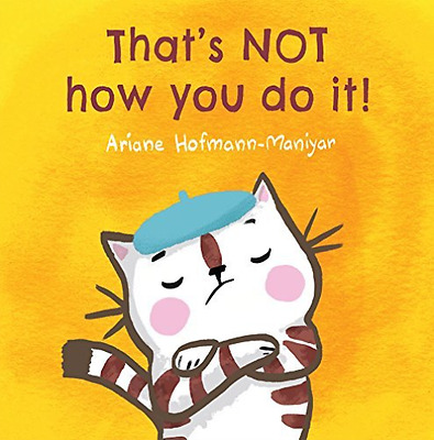 Hofmann-Maniyar Ariane-That`S Not How You Do It!  (US IMPORT)  HBOOK NEW
