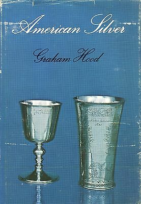 American Silver 1650-1900 - Styles Types Makers / Scarce Illustrated Book
