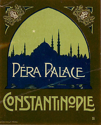Pera Palace ~CONSTANTINOPLE~ Gorgeous RICHTER / PASCHAL Hotel Luggage Label 1915
