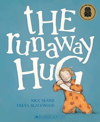 NICK BLAND..THE RUNAWAY HUG..BRAND NEW..(Paperback, 2013)..GREAT PICTURE BOOK