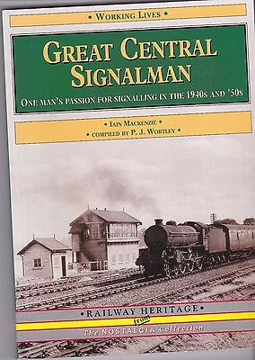 GREAT CENTRAL SIGNALMAN  Mackenzie Railway Heritage Very Good condition
