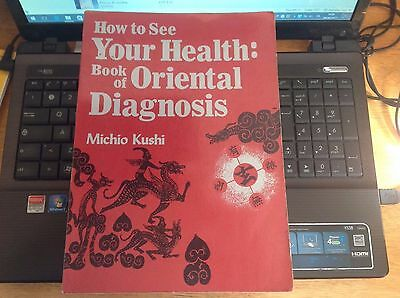 How to See Your Health: The Book of Oriental Diagnosis By Michio Kushi OTTIMO