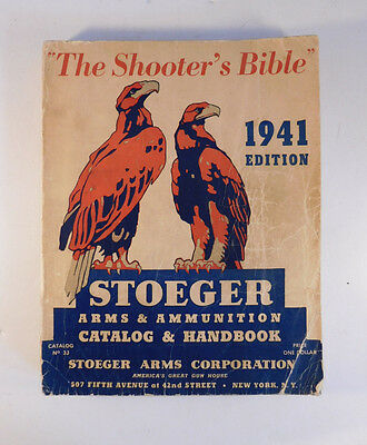 1941 Stoeger Arms Catalog, The Shooter's Bible, No. 33 Arms & Ammunition Catalog