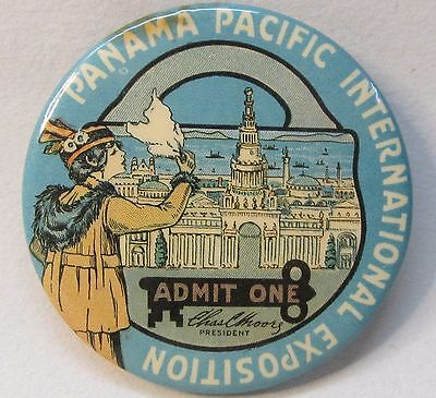 1915 PANAMA PACIFIC INT'L  EXPOSITION ADMIT ONE pinback button w/ backpaper