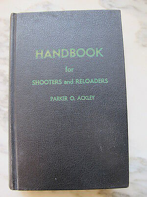 Handbook for Shooters and Reloaders by Parker O. Ackley First Edition 1962