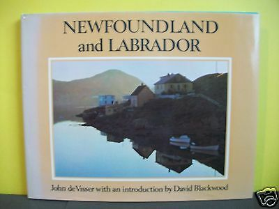 Newfoundland And Labrador,photographs By John De Visser,intro David Blackwood