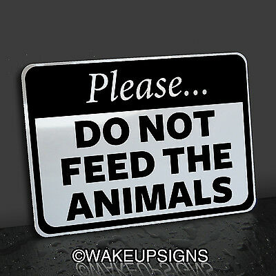 Please Do Not Don`t Feed The Animals Sign Aluminum Pet Store Zoo Farm Warning