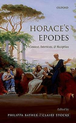 Horace's Epodes: Contexts, Intertexts, and Reception by Oxford University...