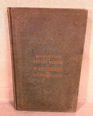 Recollections and Private Memoirs of Washington by G. W. Parke Custis 1859