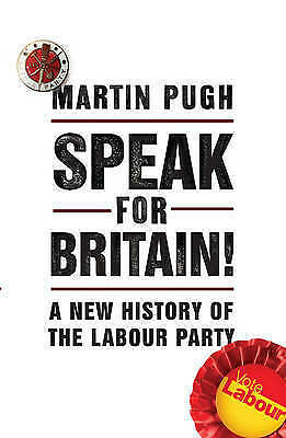 Speak for Britain!: A New History of the Labour Party-ExLibrary