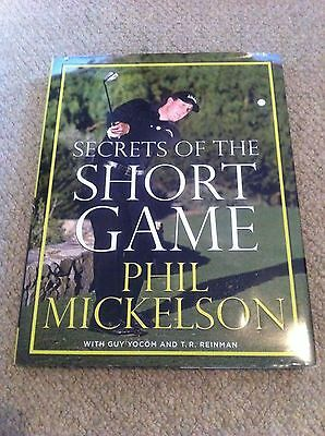 Secrets of the Short Game by Phil Mickelson Hardback Book