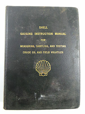 1965 SHELL OIL COMPANY Crude Oil Field Gauging Instruction Manual Testing