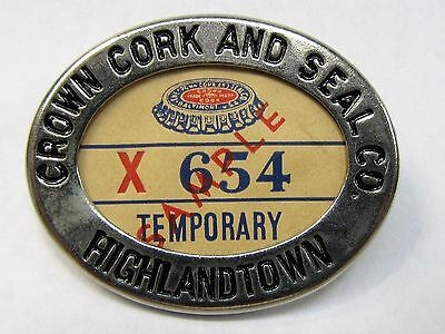 30's - 1940's CROWN CORK AND SEAL CO. HIGHLANDTOWN employee badge pinback SODA +