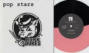 "Pork Dukes Pop Stars 7"" vinyl"