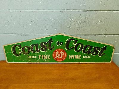 Vintage ~ A & P Wine ~ Wood Advertising Sign ~ Coast to Coast