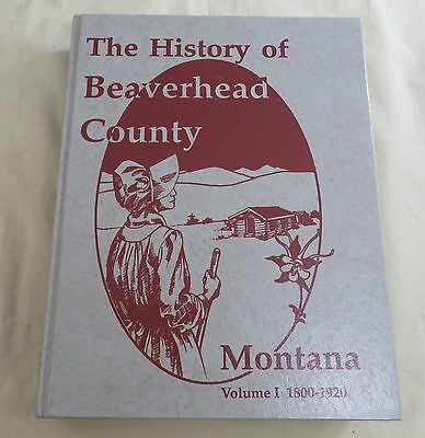 The History Of Beaverhead County Montana Volume 1 1800-1920 697 Pages (Nice)Rare
