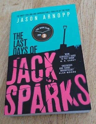 The Last Days of Jack Sparks by Jason Arnopp Book Horror