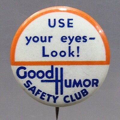 Use Your Eyes - Look! 1930's GOOD HUMOR SAFETY CLUB ICE CREAM pinback button +