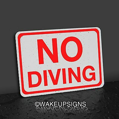 NO DIVING SIGN 7 BY 10 ALUMINUM swimming at own risk pool dock shallow water