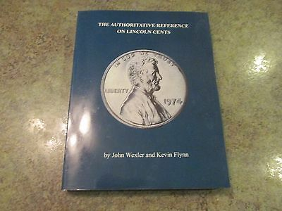 The Authoritative Reference On Lincoln Cents by John Wexler & Kevin Flynn 1st Ed