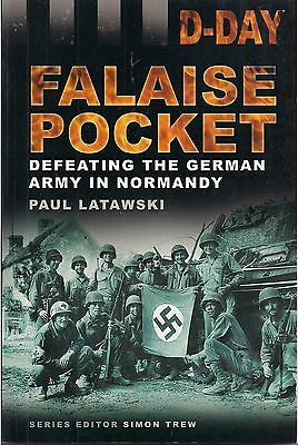 Falaise Pocket (Defeating the German Army in Normandy) by Paul Latawski
