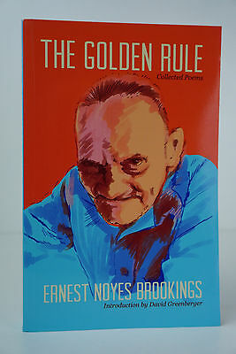 The Golden Rule Collected Poems By Ernest Noyes Brookings