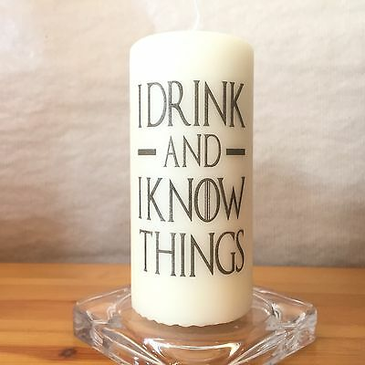 Game Of Thrones - I Drink And I Know Things Quote Candle gift