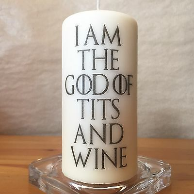Game Of Thrones - I Am The God Of T*ts And Wine - Funny Quote Candle gift