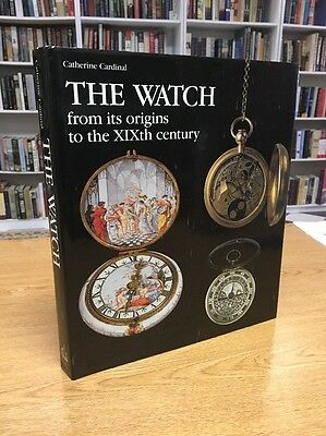 The Watch from Its Origins to the XIXth Century By Catherine Cardinal