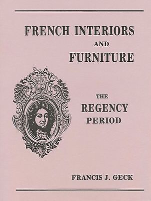 Antique French Regency Furniture - Interior Design Decorative Elements / Book