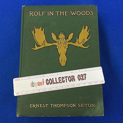 Boy Scout Book 1911 Rolf In The Woods Ernest Thompson Seton To The Boy Scouts