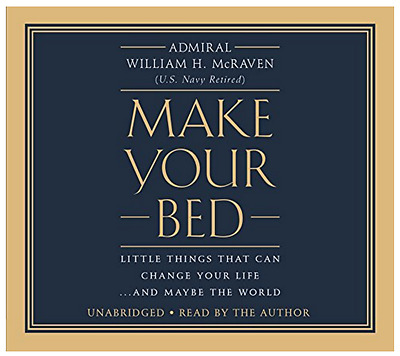 Make Your Bed: Little Things That Can Change Your Life...And Maybe the World  CD