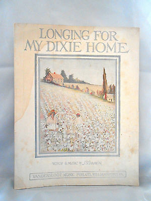 """""""LONGING FOR MY DIXIE HOME"""" - Americana Sheet Music 1917 10x13"""
