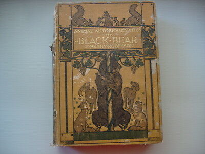 Animal Autobiographies THE BLACK BEAR antique book H. PERRY ROBINSON 1st ed.1905