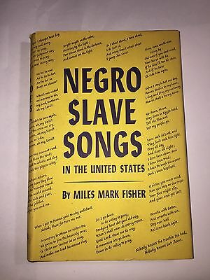 Negro Slave Songs In The United States By Miles Mark Fisher 1st Edition 1953
