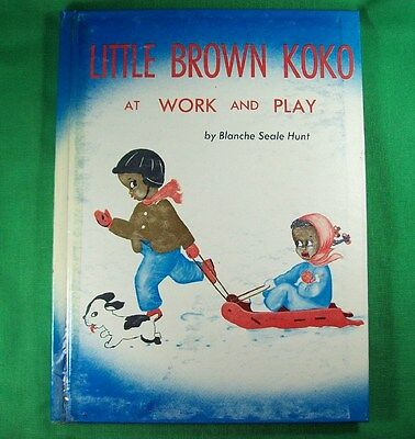 LITTLE BROWN KOKO AT WORK AND PLAY 1959 Hardcover Book by Hunt  African  Blacks