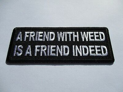 A Friend with weed...... Patch Sew/Iron - Rider biker Men's Shed Motorcycle Vest