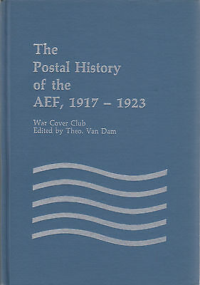 The postal history of the AEF, 1917-1923 edited by Theo. van Dam, 1980