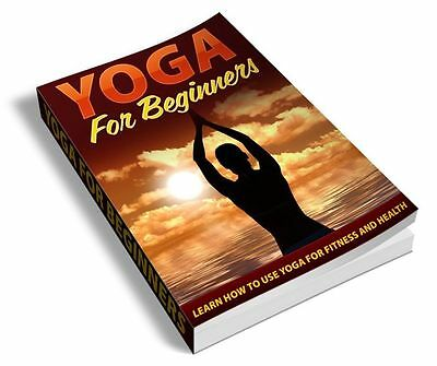 Yoga For Beginners PDF ebook + Bonus EBook + Master Resell Rights+ Free Shipping
