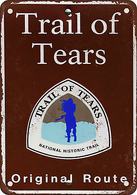 """7"""" x 10"""" Metal Sign - Trail of Tears National Historic Trail - Vintage Look Repr"""