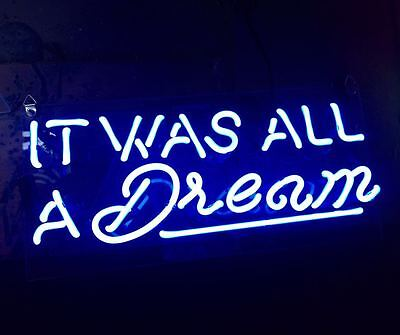 """It Was All A Dream Neon Sign Light Home Store Room Wall Decor Art Display 13""""X6"""""""